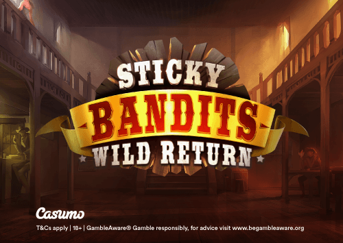 Sticky Bandits Wild Return